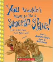 You Wouldn't Want to Be A Sumerian Slave!