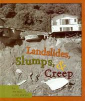 Landslides, Slumps, & Creep