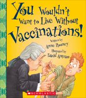 You Wouldn't Want to Live Without Vaccinations!