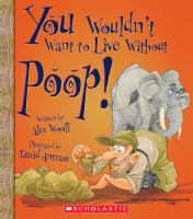 You Wouldn't Want to Live Without Poop!
