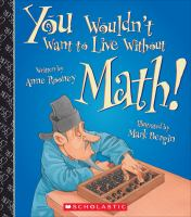 You Wouldn't Want to Live Without Math!