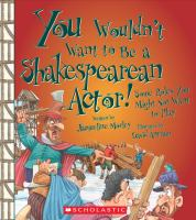 You Wouldn't Want to Be A Shakespearean Actor!