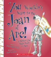 You Wouldn't Want to Be Joan of Arc!
