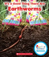 It's A Good Thing There Are Earthworms