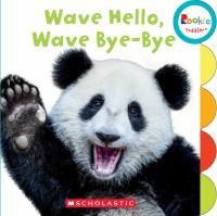 Wave Hello, Wave Bye-bye