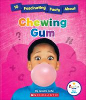 10 Fascinating Facts About Chewing Gum!