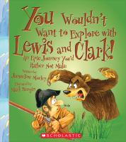 You Wouldn't Want to Explore With Lewis and Clark!