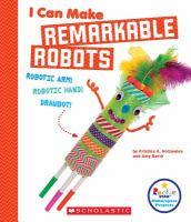 I Can Make Remarkable Robots