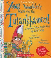 You Wouldn't Want to Be Tutankhamen!