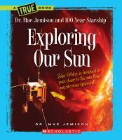 Exploring Our Sun
