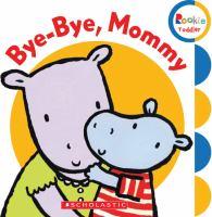 Bye-bye, Mommy