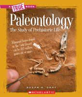 Paleontology the Study of Prehistoric Life