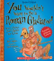 You Wouldn't Want to Be A Roman Gladiator!