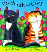 Paddiwak and Cozy