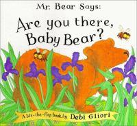 Mr. Bear Says, Are You There, Baby Bear?