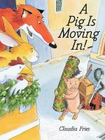 A Pig Is Moving In!