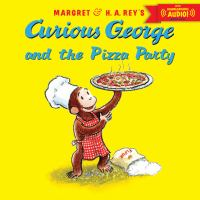 Margret & H.A. Rey's Curious George and the Pizza Party