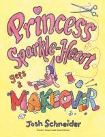 Princess Sparkle-Heart Gets A Makeover