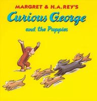 Margret & H.A. Rey's Curious George and the Puppies