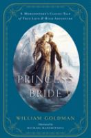 The princess bride : an illustrated edition of S. Morgenstern's classic tale of true love and high adventure