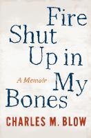 Cover of Fire Shut Up in My Bones: