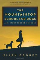 The Mountaintop School for Dogs and Other Second Chances