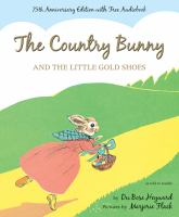 The country bunny and the little gold shoes : as told to Jenifer
