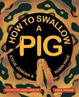 How to Swallow A Pig