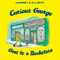 Margret & H.A. Rey's Curious George Goes to A Bookstore
