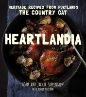 Heartlandia : heritage recipes from Portland's the Country Cat
