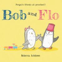 Bob and Flo