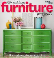 150+ Quick & Easy Furniture Projects