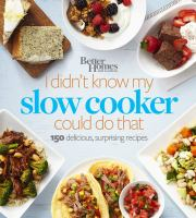 Better Homes and Gardens I Didn't Know My Slow Cooker Could Do That
