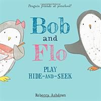 Bob and Flo Play Hide and Seek