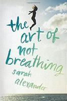 The Art of Not Breathing