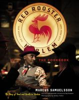 Red Rooster Cookbook : the story of food and hustle in Harlem