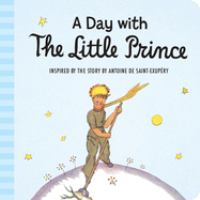 A Day With the Little Prince �[board Book ]