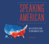 Speaking American - How Y'all, Youse, and You Guys Talk