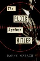 The Plots Against Hitler
