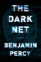 The dark net : a novel