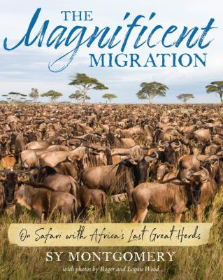 The Magnificent Migration: On Safari With Africa's Last Great Herds(book-cover)