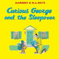 Margret & H.A. Rey's Curious George and the Sleepover
