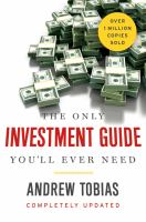 The Only Investment Guide You'll Ever Need : Newly Revised and Updated