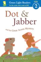 Dot & Jabber and the Great Acorn Mystery