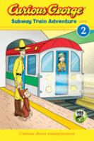 Curious George : Subway Train Adventure