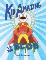 Kid Amazing Vs. the Blob