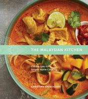 The Malaysian kitchen : 150 recipes for simple home cooking