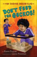 Don't Feed The Geckos!: The Carver Chronicles, Book 3