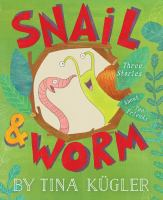 Snail and Worm : Three Stories About Two Friends