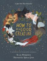 Cover of How to Be A Good Creature:
